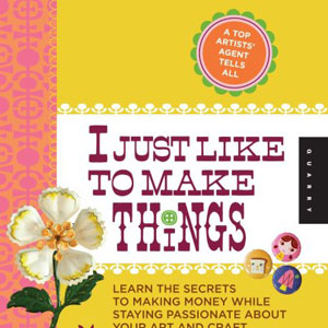 Lilla Rogers Book - I Just Like to Make Things