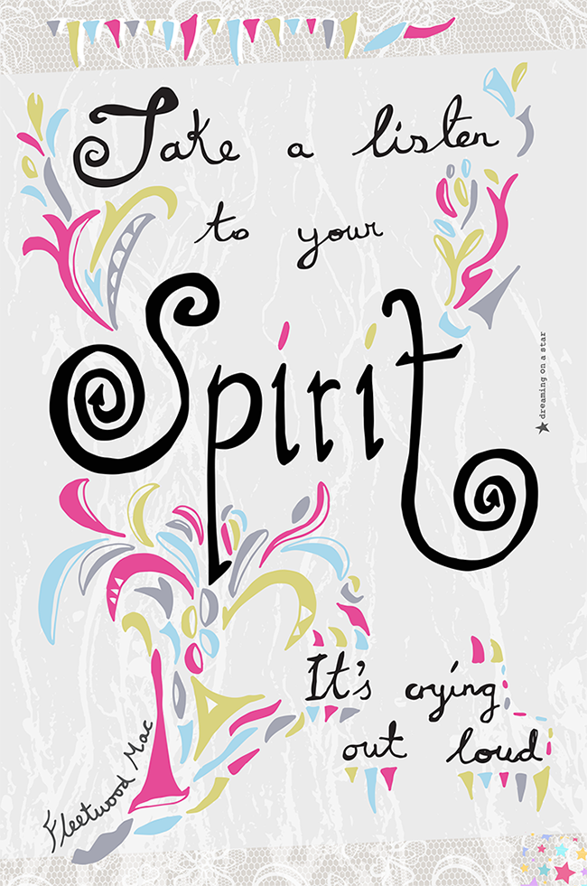 Listen to your Spirit - Words by Fleetwood Mac, Design by Dreaming on a Star by Tina Devins 2016