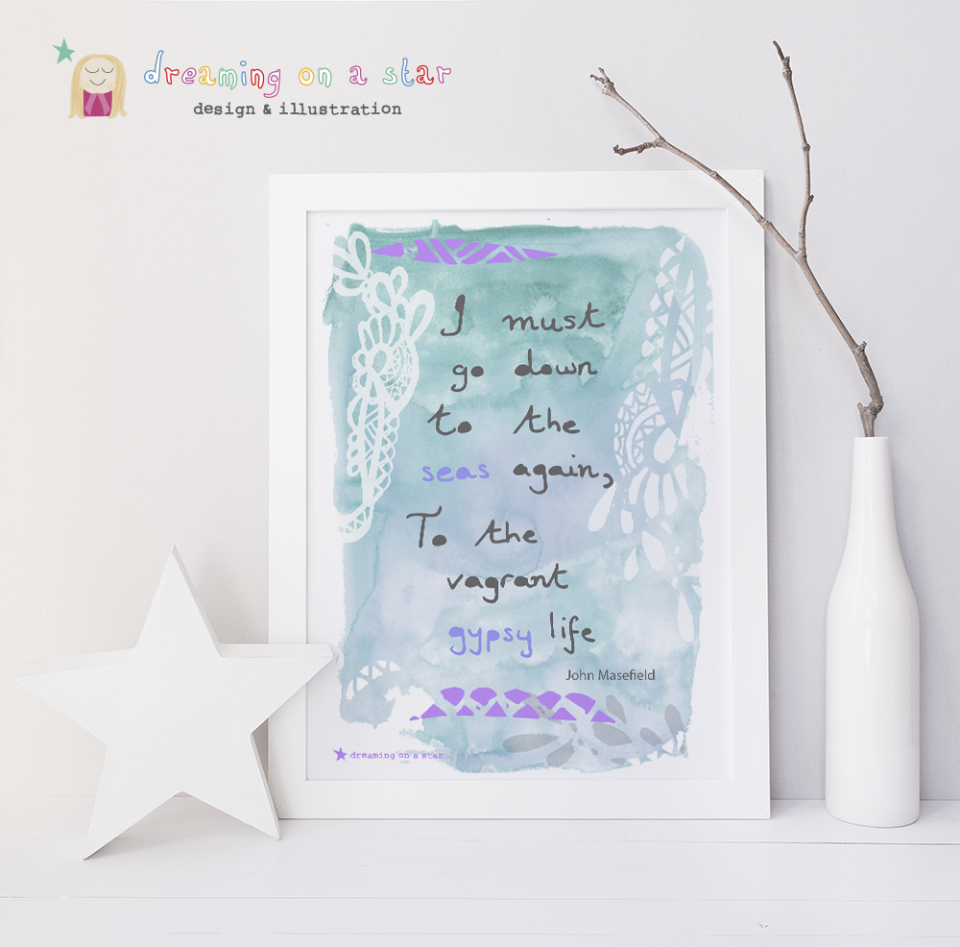 Sea Fever - John Masefield - Art Print by Dreaming on a Star
